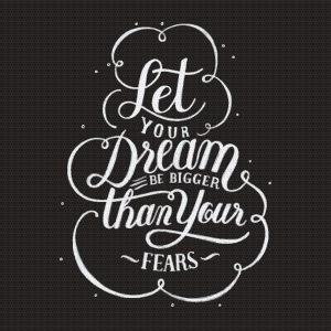 Que tus sueños dominen en tu vida, no tus miedos
